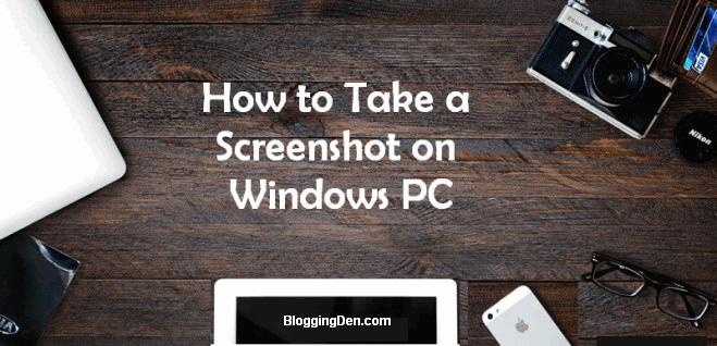 How to take a screenshot in Windows PC