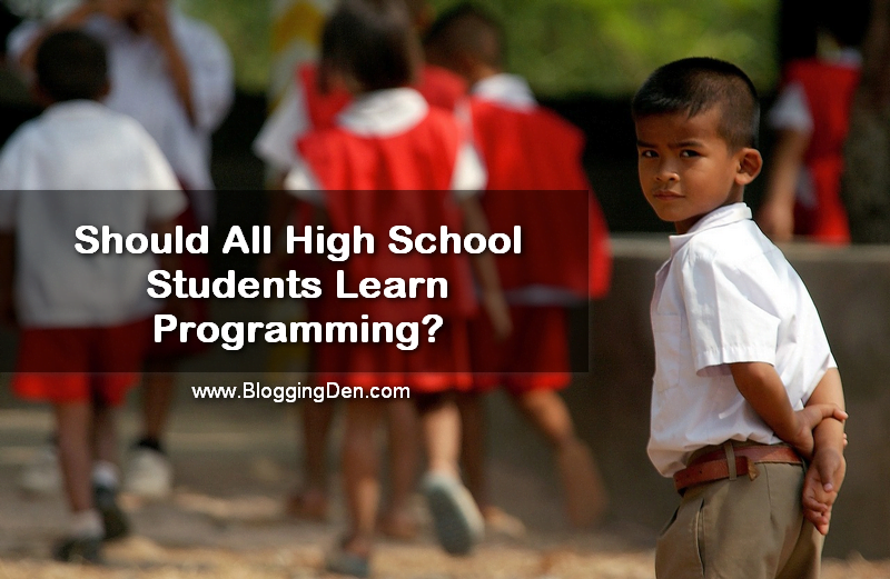 Should All High School Students Learn Programming?