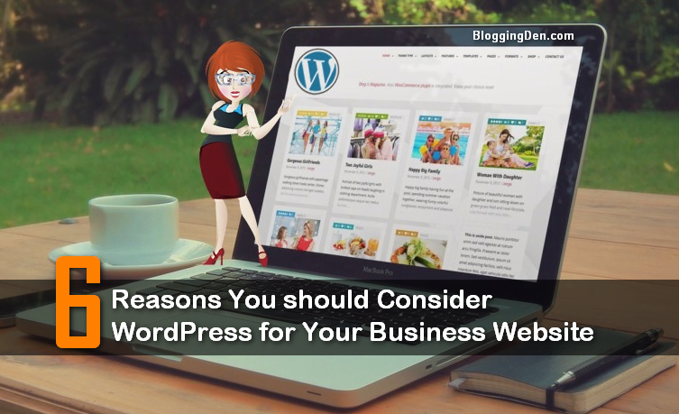 6 Reasons You should Consider WordPress for Your Business Website