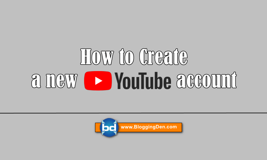 How to create a new Youtube account